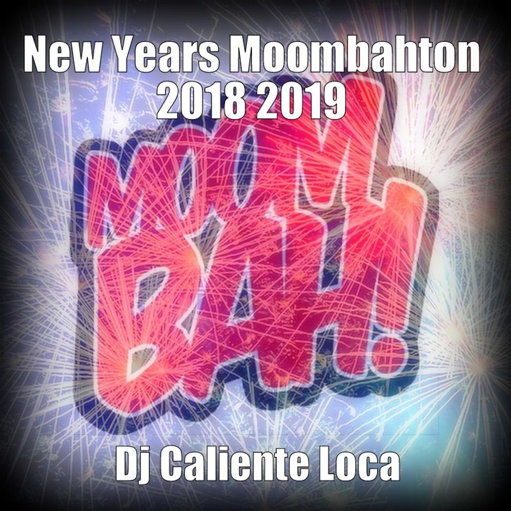 New Years Moombahton 2018 - 2019 by Dj Caliente Loca from Dj