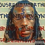 JRT - Jus Remember This 3: The New Wayne Cover Art