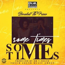 Baraka Da Prince - Sometimes | julyiomedia.blogspot.com
