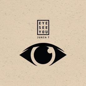 Junia-T - Eye See You Cover Art