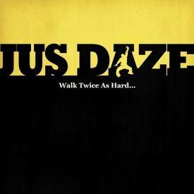 Jus Daze - Walk Twice As Hard (Clean Version) Cover Art