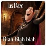 Jus Daze - Blah Blah Blah [Prod by Legenda] Cover Art