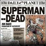 Jus Daze - Superman's Dead Cover Art