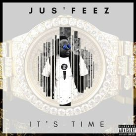 It's Time (Prod. by Jus'Feez)