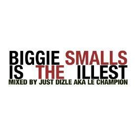 Biggie Smalls Is The Illest (Best Of The Notorious B.I.G.)