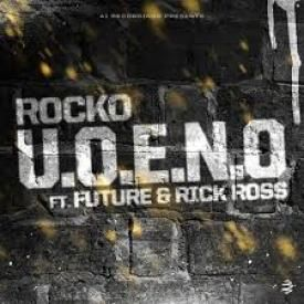 U.O.E.N.O. (Feat. Rick Ross & Future)