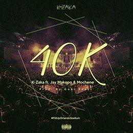 K-Zaka - 40K (#FillUpOrlandoStadium) Cover Art