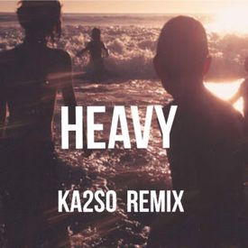 Heavy (Ka2So Remix)
