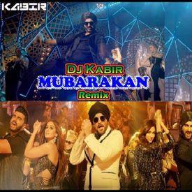 MUBARAKAN (TITLE TRACK) DJ KABIR REMIX