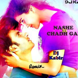 NASHE SE CHAD GAYI-TROPICAL HOUSE-DJ KABIR REMIX