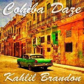 Kahlil Brandon - Cohiba Daze Cover Art