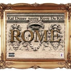 Kal Duzay 'Rome 'Ft Kevo Da Kid