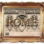 Kal Duzay - Kal Duzay 'Rome 'Ft Kevo Da Kid Cover Art