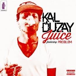 Kal Duzay - Kal Duzay 'Juice' Ft Problem- Cover Art