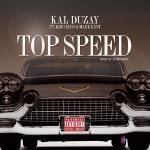 Kal Duzay - Top Speed Ft Kidd & Mark Kent Cover Art
