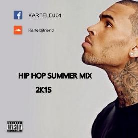 HIP HOP SUMMER MIX 2015 #Follow on FACEBOOK/karteldj04