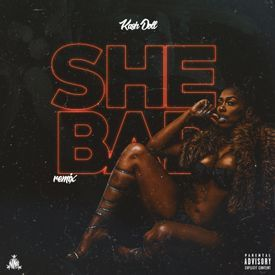 She Bad (Remix)