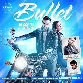 Bullet - Kay V Singh Ft. Mickey Singh & Epic Bhangra
