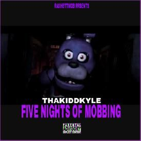Five Nights Of Mobbin