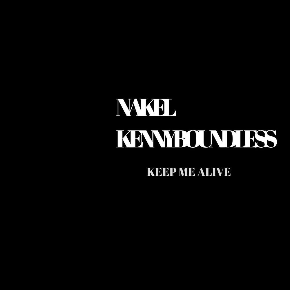 Keep Me Alive By Nakel Listen On Audiomack