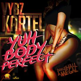Yuh Body Perfect (Explicit)