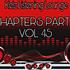 """Chapters Part 5 Vol 45"