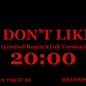 I Don't Like (Limited Remix)(Full Version)