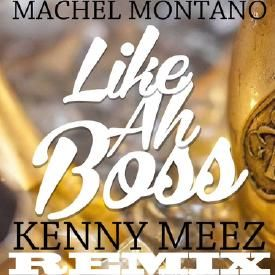 MACHEL MONTANO LIKE AH BOSS KENNY MEEZ REMIX