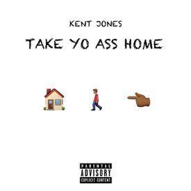 Take Yo Ass Home