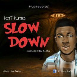 Kofi Kunta - slow down Cover Art