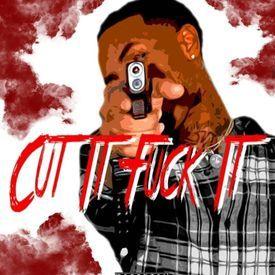 Cut It, Fuck It
