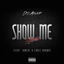 Iamsu! x Chris Brown - Show Me [DJ ASAP Remix] [Thizzler.com Exclsive]