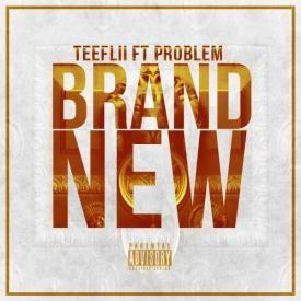 Tee Flii ft. Problem - Brand New [New 2013]