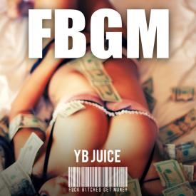 YB Juice - F.B.G.M [Prod. YB Keem] [New 2013]