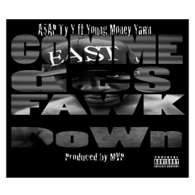 Comme Des Fawk Down ft. Young Money Yawn