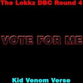 Kid Venom Verse (The Lokkz DBC Round 4)