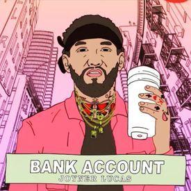 Joyner Lucas - Bank Account
