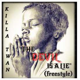 """ THE DEVIL IS A LIE"" (freestyle)"