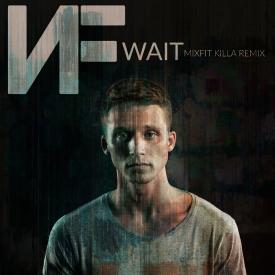 Wait (MixFit Killa Remix)