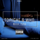 Tonight & Who