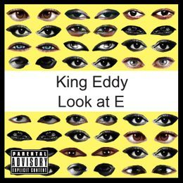 KinG Eddy - Look At E (un-mastered) Cover Art