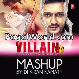 Ek Villain (Mashup by DJ Kiran Kamath) - PagalWorld.com
