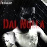 King Mikz - Dal Nulla (2014) Cover Art