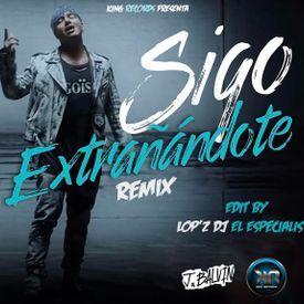 Sigo Extrañandote - J Balvin (Remix) By Lop'z Dj El Especialista - K.R.
