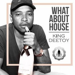 KingDeetoy - What About House Cover Art