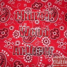 Church Wood Anthem