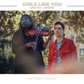 Girls Like You Sam Tsui, KHS, DSharp COVER