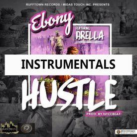 Ebony - Hustle Ft Brella Instrumentals (Prod.By NyceBeat)