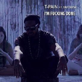 I'm Fucking Done (Feat. Tay Dizm)