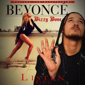 Beyoncé - Listen Feat. Bizzy Bone (Remix)